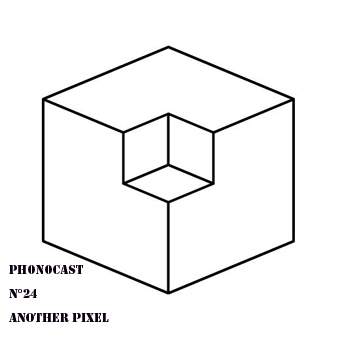 PHNCST024 – Another Pixel (Phonographe Corp)