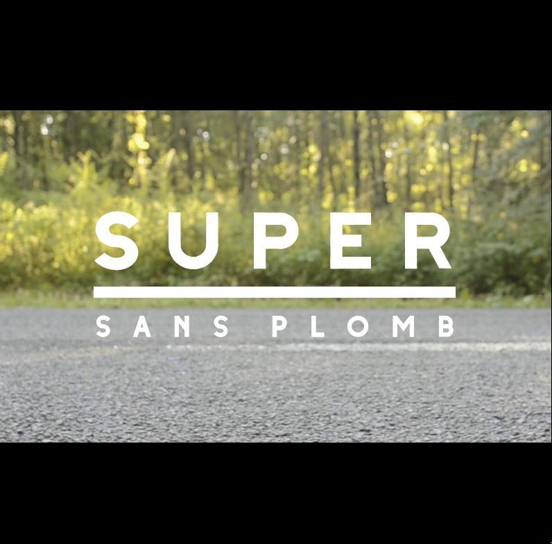 SUPER SANS PLOMB – EPISODES