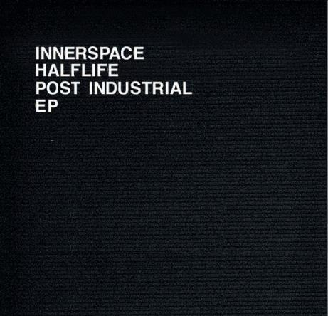 Innerspace Halflife – Post Industrial Ep (Latency 001)