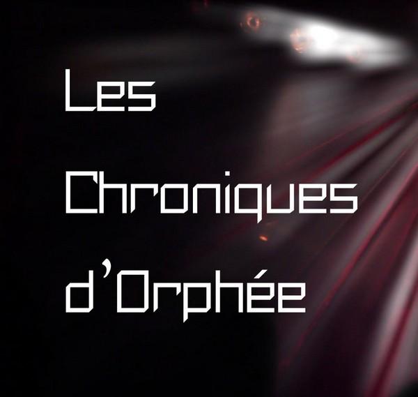 Les Chroniques d'Orphée – Épisode 1