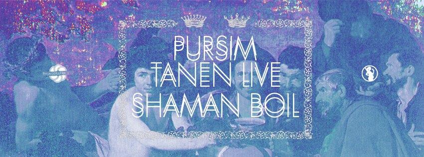 PHONOGRAPHE CORP présente TANEN LIVE, PURSIM, SHAMAN BOIL @ Les Caves (Nantes)
