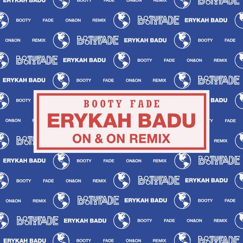 Erykah Badu – On & On (Booty Fade Remix)