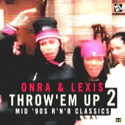 Onra & Lexis - Throw'em up vol II