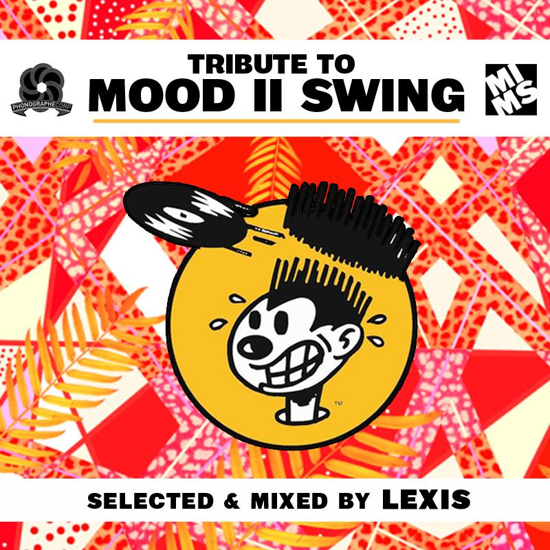Music Is My Sanctuary & Phonographe Corp present – Tribute To Mood II Swing Selected and Mixed by Lexis