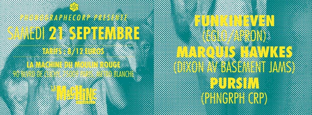 PHONOGRAPHE CORP présente FUNKINEVEN & MARQUIS HAWKES @ La Machine du Moulin Rouge