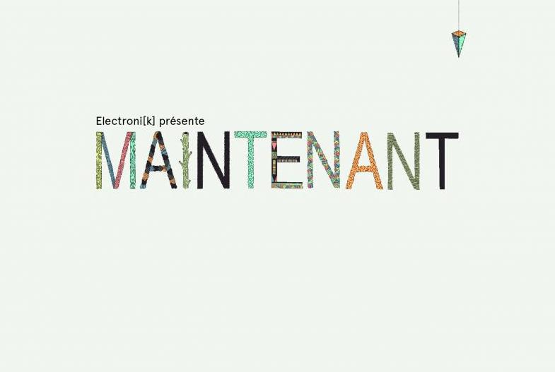 PLAYLIST081- ELECTRONI(K) présente MAINTENANT (du 15 au 20 Octobre)