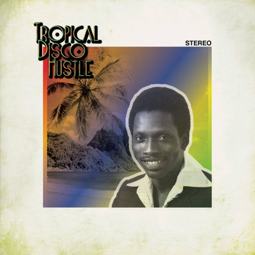 Tropical Disco Hustle (Culture of Soul)