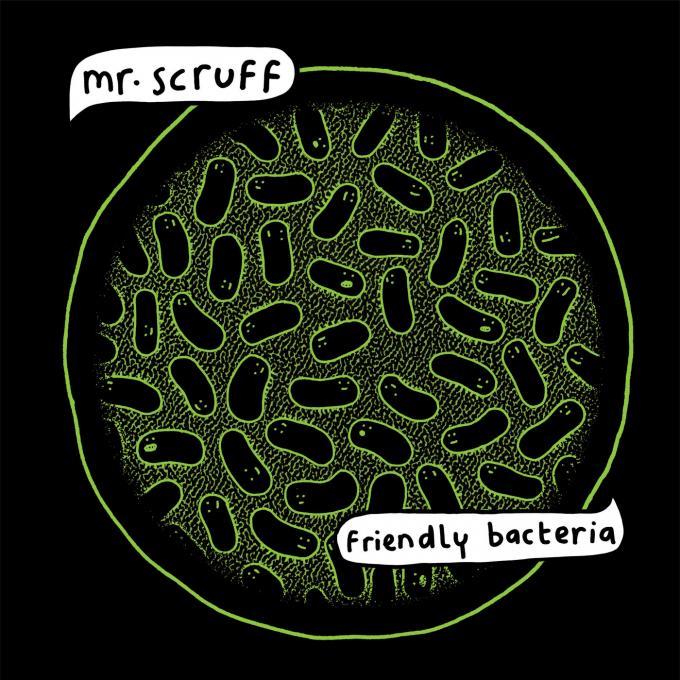 Mr Scruff – Friendly Bacteria