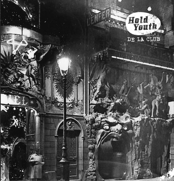 Hold Youth – De La Club LP