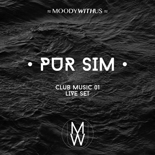 Pur Sim Live Set @ Moody With Us Club