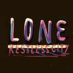 Nouveau clip pour Lone