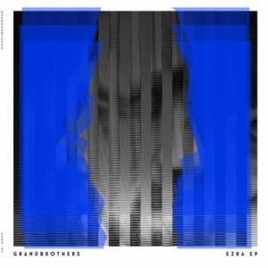 Grandbrothers-Ezra-EP-FILM001-460x460