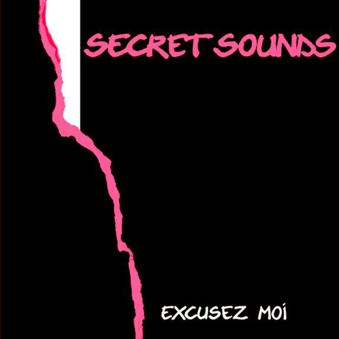 Secret Sounds - Excusez Moi