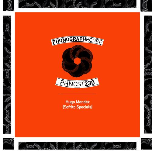 PHNCST230 – Hugo Mendez (Sofrito Special)