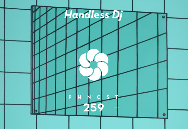 PHNCST259 – Handless Dj (High Needs Low)