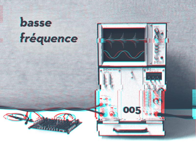 Basse Fréquence 005: Vastechoses