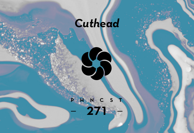 PHNCST271 – Cuthead