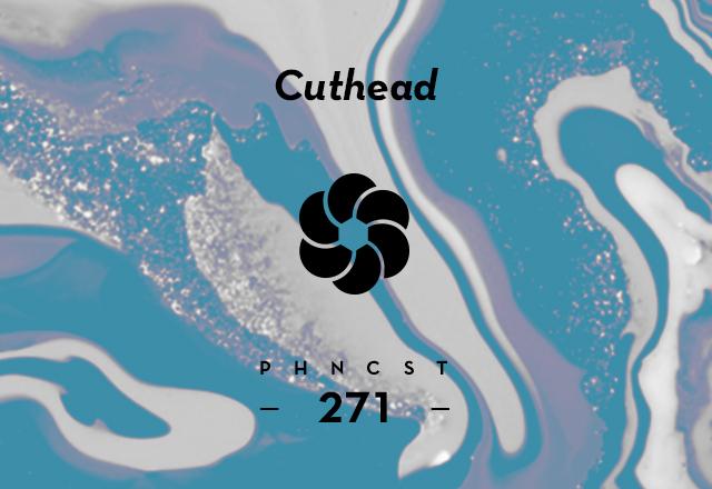 PHNCST271 – Cuthead
