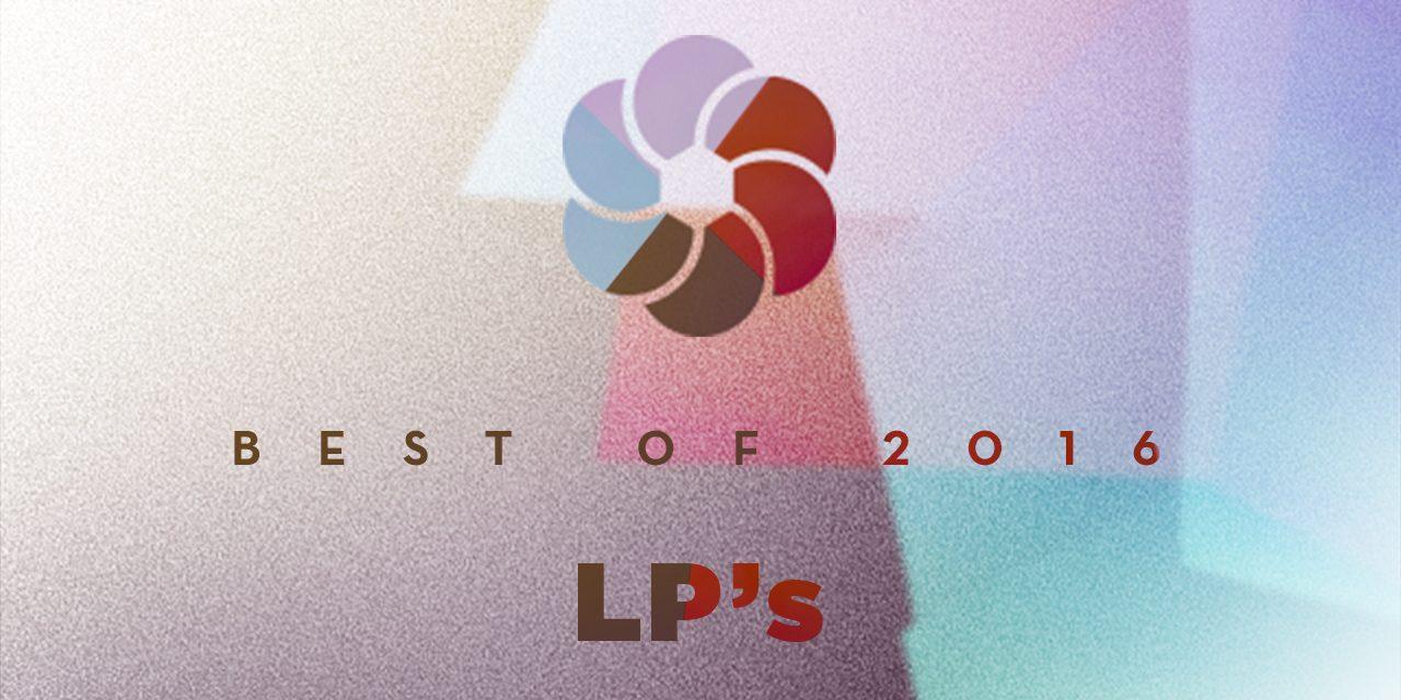 BEST OF (2/3) : Les LP's de 2016