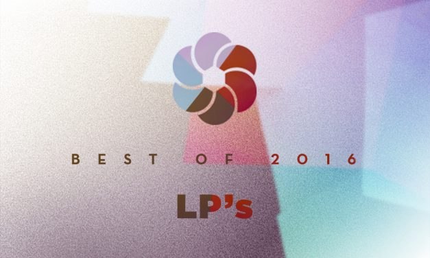 BEST OF (2/3) : Les LP's de 2016
