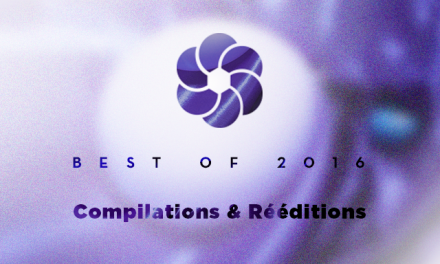 BEST OF (3/3) : Les compilations & rééditions de 2016
