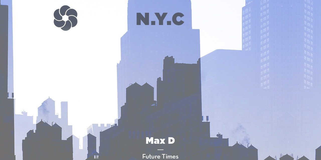 NYC003 – Max D (Future Times Records)