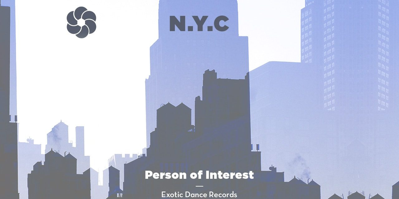 NYC002 – Person of Interest (Exotic Dance Records)