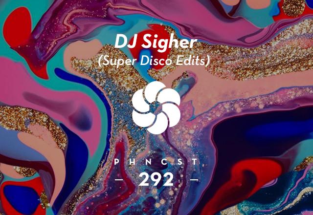 PHNCST292 – DJ Sigher (Super Disco Edits)