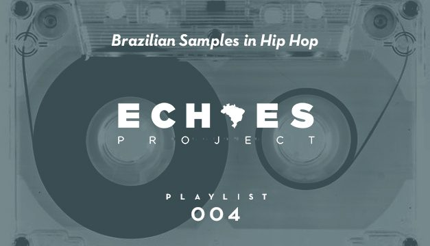PLAYLIST – Brazilian Samples in Hip Hop