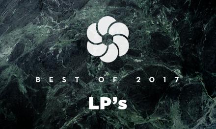 BEST OF (2/3) : Nos albums de chevet en 2017