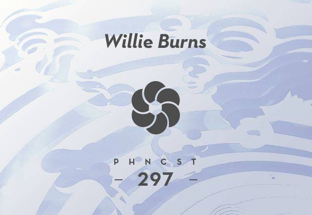PHNCST297 –  Willie Burns