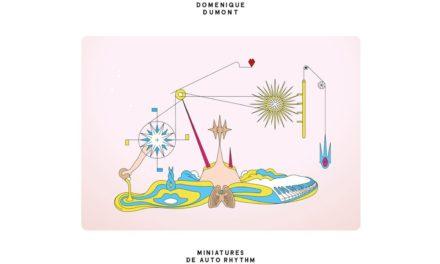 Domenique Dumont – Miniatures de auto rhythm (Antinote)