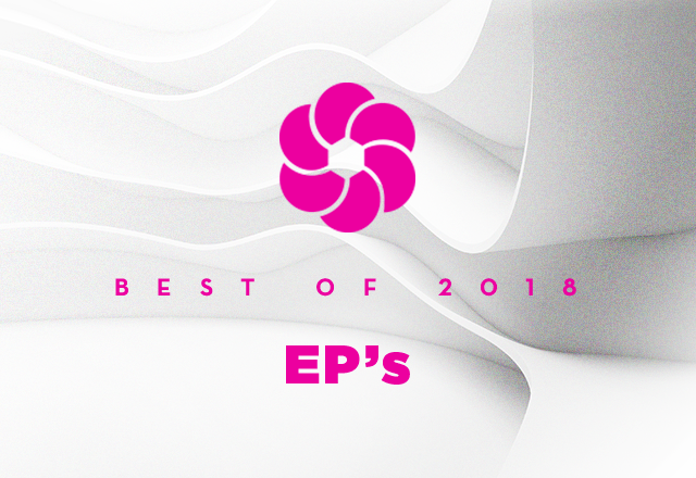 Best Of (1/3) : nos EPs de 2018