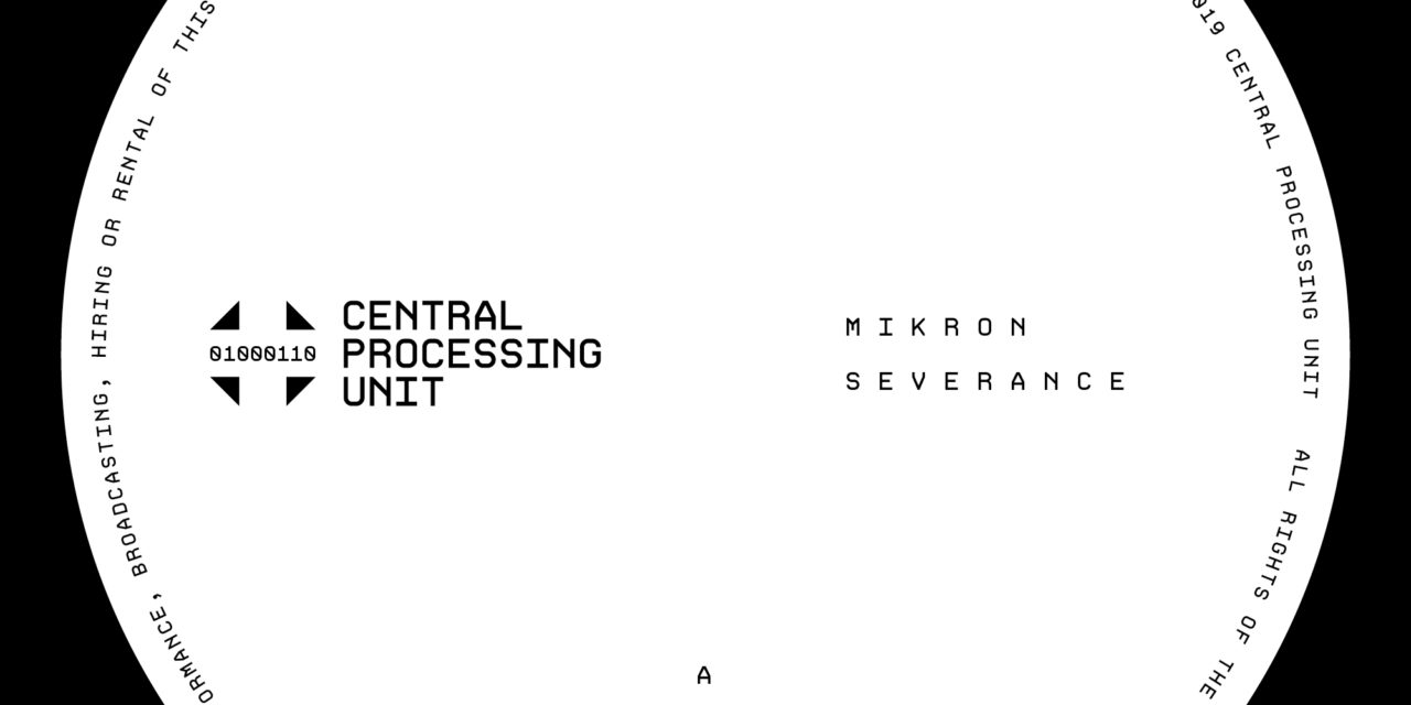 Mikron – Severance LP (Central Processing Unit)