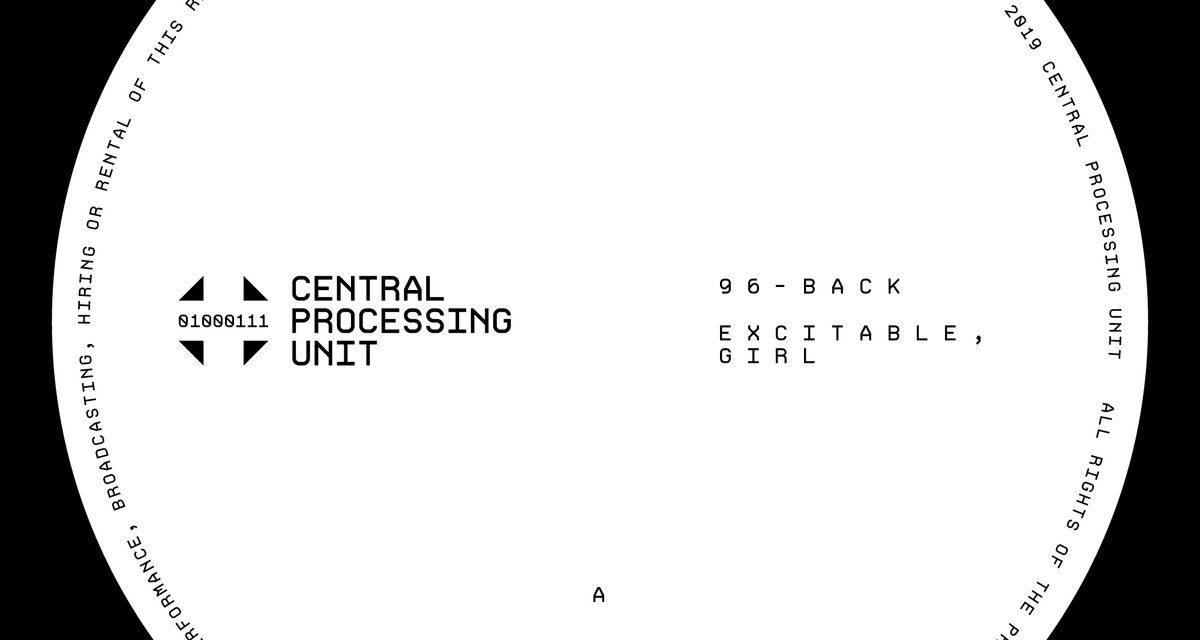 96 Back – Excitable girl LP (Central processing unit)