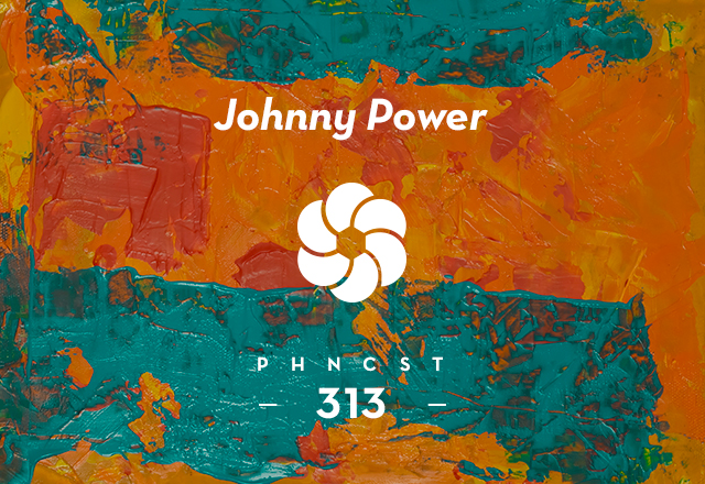 PHNCST 313 – Johnny Power (Make It Deep Soundsystem)