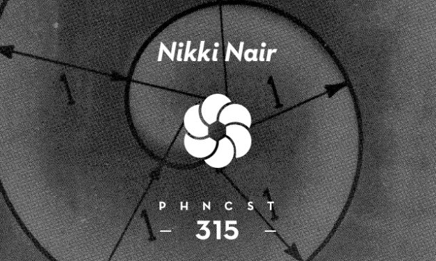 PHNCST 315 – Nikki Nair (Scuffed Recordings, TRAM Planet, Gobstopper)