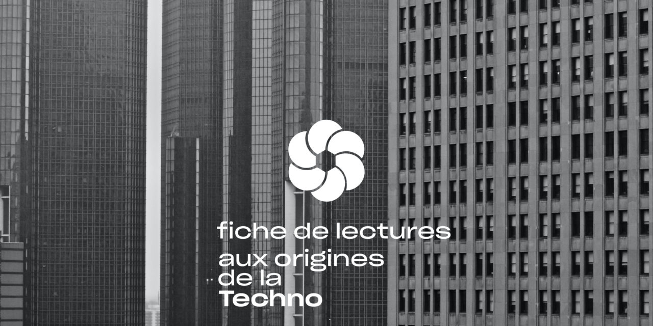 Fiche de lectures : aux origines de la Techno