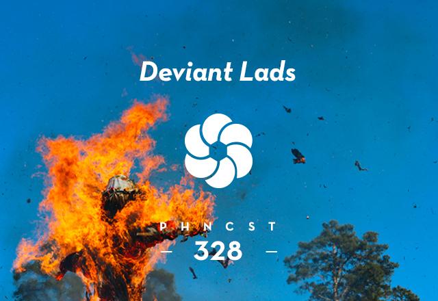 PHNCST 328 – Deviant Lads