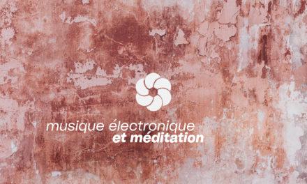 Une exploration des musiques électroniques et de la méditation