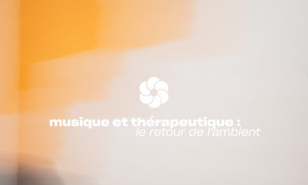 Musique électronique et thérapeutique : le retour de l'ambient