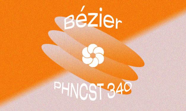 PHNCST 340 – Bézier